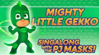 PJ Masks Singalong - ♪♪ Mighty Little Gekko ♪♪ (10 mins)