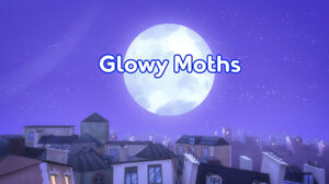 Glowy Moths title card