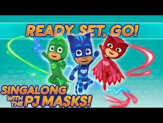 PJ Masks - ♪♪ Ready. Set. Go! ♪♪ (New Song 2017)