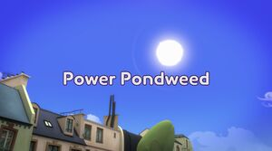 Power Pondweed title card