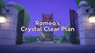 Romeo's Crystal Clear Plan Title Card