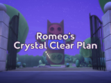 Romeo's Crystal Clear Plan/Gallery