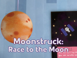 Moonstruck: Race to the Moon