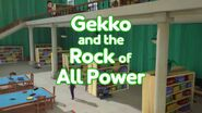 Gekko and the Rock of All Power