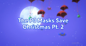 The PJ Masks Save Christmas title card Part 2