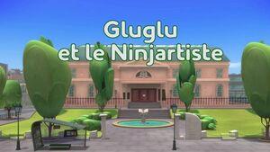 Gluglu et le ninjartiste title card