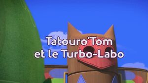 Tatouro'Tom et le Turbo-Labo title card