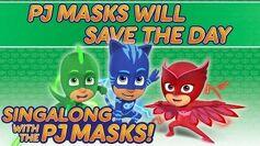 PJ Masks - ♪♪ PJ Masks Will Save The Day ♪♪