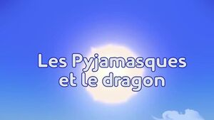 Les Pyjamasques et le dragon title card