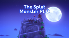 Thesplatmonsterpt2