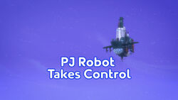 PJ Robot Takes Control title card
