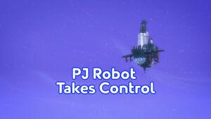 PJ Robot Takes Control title card