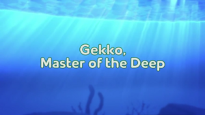 Gekko, Master of the Deep title card