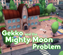 Gekko and the Mighty Moon Problem/Gallery