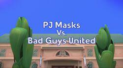 PJ Masks vs. Bad Guys United Title Card