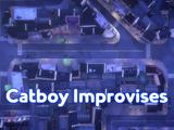 Catboy Improvises/Quotes