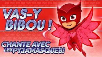 Pyjamasques ♪♪ Vas-y Bibou ! ♪♪ (Chante avec les Pyjamasques !) Dessin Animé 45
