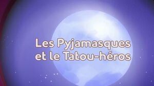 Les Pyjamasques et le tatou-héros title card