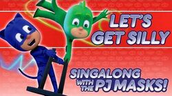 PJ Masks - ♪♪ Let's Get Silly ♪♪