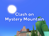 Clash on Mystery Mountain