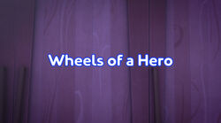 Wheels of a Hero title card
