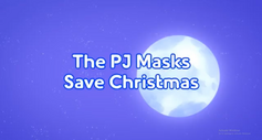 The PJ Masks Save Christmas title card