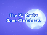 The PJ Masks Save Christmas