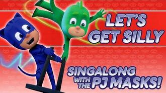 PJ Masks Singalong - ♪♪ Let's Get Silly ♪♪ (10 mins)