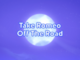 Take Romeo Off The Road