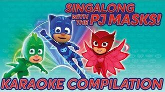 PJ Masks ♪♪ Theme Song and Song Compilation ♪♪