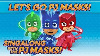 PJ Masks - ♪♪ Let's Go PJ Masks! ♪♪ (New Song 2016!)