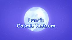 Luna's cosmic tantrum title card