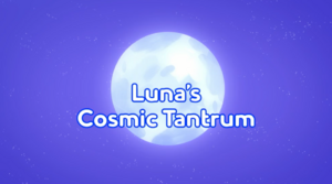 Luna's cosmic tantrum title card