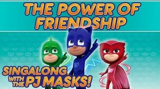 PJ Masks - ♪♪ The Power of Friendship ♪♪