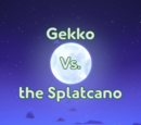Gekko Vs. the Splatcano