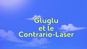 Gluglu et le Contrario-Laser title card