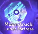 Moonstruck: Lunar Fortress