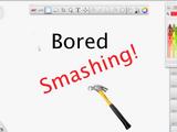 Bored Smashing