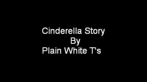 Cinderella Story By Plain White T's