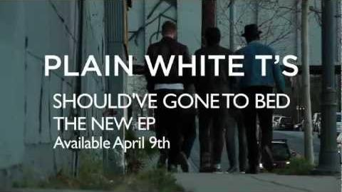 Plain White T's - Should've Gone To Bed - New EP Available April 9th, 2013 on iTunes