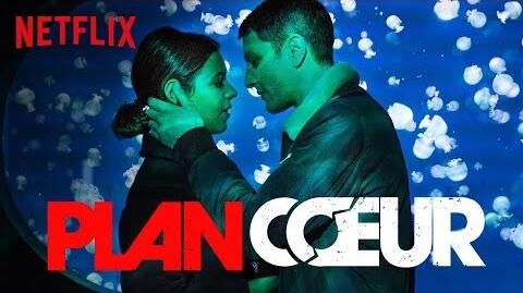 Plan Coeur Bande-annonce officielle HD Netflix
