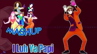 I Luh Ya Papi Just Dance 2015 FanMade Mashup