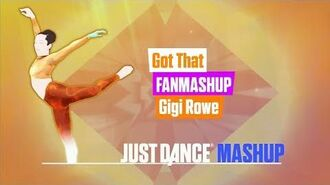 Got That Just Dance 2018 FanMade Mashup