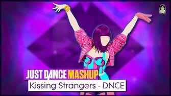 Kissing Strangers Just Dance 2018 Fanmade Mashup