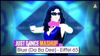 Blue Just Dance FanMade Mashup