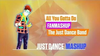 All You Gotta Do (Is Just Dance) Just Dance 2018 FanMade Mashup