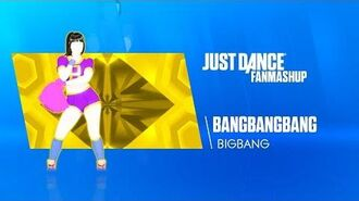 BANG BANG BANG Just Dance 2019 FanMade Mashup