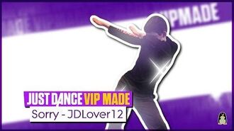 Sorry - VIP MADE Just Dance 2017 MOD