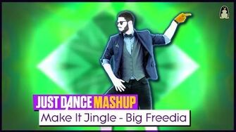 Make It Jingle Just Dance 2018 Fanmade Mashup