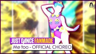 Me Too - Official Choreo (It's not me) Just Dance FANMADE